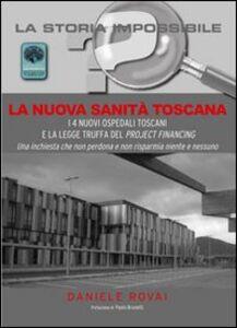 La nuova sanità in Toscana. I 4 nuovi ospedali toscani e la legge truffa del project financing