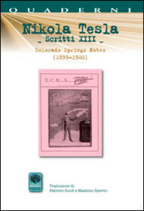 Scritti XIII. Vol. 13: Colorado Springs Notes (1899-1900).
