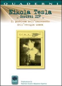Nikola Tesla scritti XIV. Il problema dell'incremento dell'energia umana. Con particolare riferimento ai modi per incanalare l'energia del sole (1900)