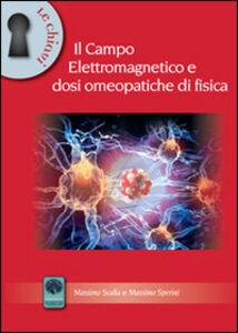 Il campo elettromagnetico e dosi omeopatiche di fisica