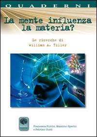 La La mente influenza la materia? Le ricerche di William A. Tiller - Sperini Massimo Pulcini Francesca Guidi Massimo - wuz.it