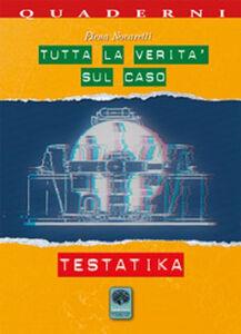 Tutta la verità sul caso Testatika