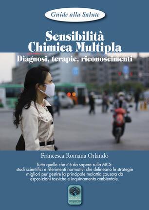 Sensibilita Chimica Multipla Diagnosi Terapie Riconoscimenti Francesca Romana Orlando Libro Andromeda Guide Alla Salute Ibs