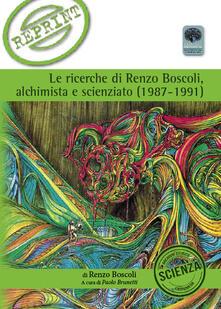 Letterarioprimopiano.it Le ricerche di Renzo Boscoli alchimista e scienziato Image