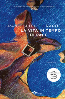 La vita in tempo di pace - Francesco Pecoraro - ebook