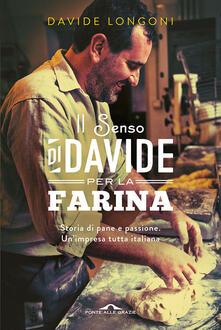 Il senso di Davide per la farina - Davide Longoni - copertina