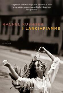 I lanciafiamme - Stefano Valenti,Rachel Kushner - ebook