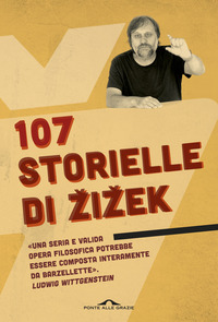 107 storielle di Zizek - Zizek Slavoj - wuz.it