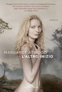 Libro L' altro inizio Margaret Atwood