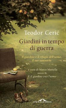 Giardini in tempo di guerra - Teodor Ceric - copertina