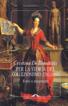 Per la storia del collezionismo italiano. Fonti e documenti. Ediz. illustrata.pdf