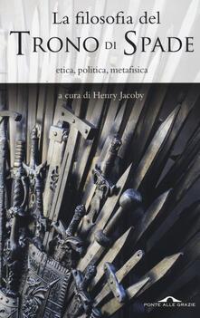 Winniearcher.com La filosofia del «Trono di spade». Etica, politica, metafisica Image