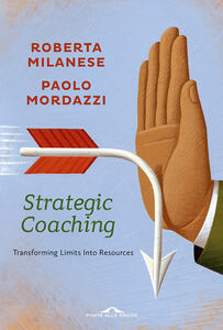 Strategic coaching. Transforming limits into resources