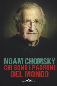 Chi sono i padroni del mondo - Chomsky Noam - wuz.it