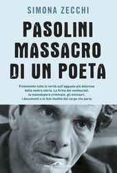 Pasolini, massacro di un poeta