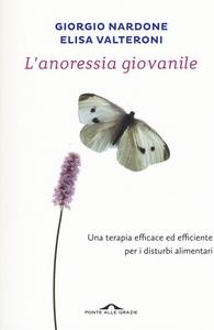 Libro L' anoressia giovanile Giorgio Nardone , Elisa Valteroni
