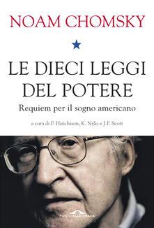 Le dieci leggi del potere. Requiem per il sogno americano - Noam Chomsky - copertina