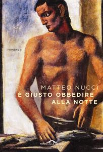 Libro È giusto obbedire alla notte Matteo Nucci