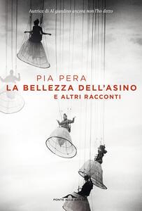 La bellezza dell'asino e altri racconti - Pia Pera - ebook