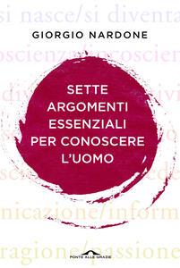 Sette argomenti essenziali per conoscere l'uomo - Giorgio Nardone - copertina