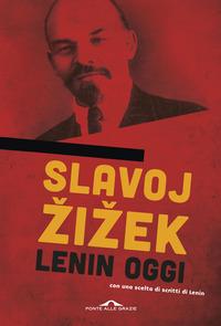 Lenin oggi. Ricordare, ripetere, rielaborare - Zizek Slavoj - wuz.it
