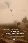 Libro La terra che calpestiamo Jesús Carrasco