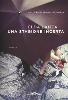Una stagione incerta - Elda Lanza - copertina