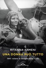 Una donna può tutto. 1941: volano le Streghe della notte