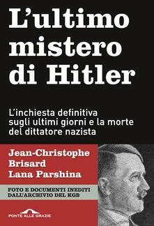 Ristorantezintonio.it L' ultimo mistero di Hitler. L'inchiesta definitiva sugli ultimi giorni e la morte del dittatore nazista Image