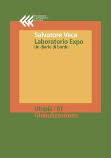 Laboratorio Expo. Un diario di bordo - Salvatore Veca - ebook