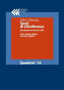 Spazi di cittadinanza. Ediz. bilingue - John Dewey - ebook