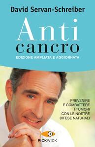 Anticancro. Prevenire e combattere i tumori con le nostre difese naturali - David Servan-Schreiber - copertina