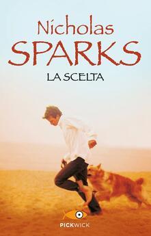 La scelta - Nicholas Sparks - copertina