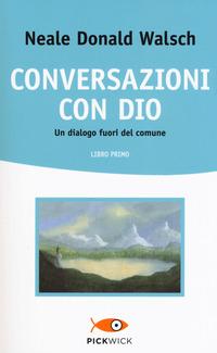 CONVERSAZIONI CON DIO. UN DIALOGO FUORI