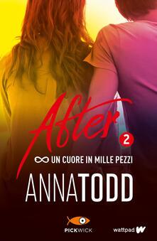 Un cuore in mille pezzi. After. Vol. 2 - Anna Todd - copertina
