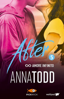Amore infinito. After. Vol. 5 - Anna Todd - copertina