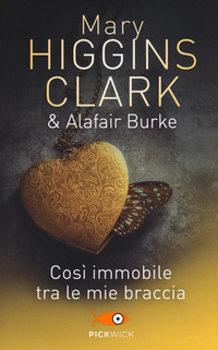 Così immobile tra le mie braccia - Higgins Clark Mary Burke Alafair - wuz.it