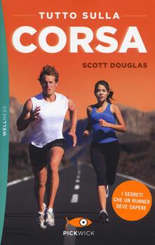 Tutto sulla corsa. I segreti che un runner deve sapere.pdf