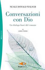 Conversazioni con Dio. Un dialogo fuori del comune. Vol. 1