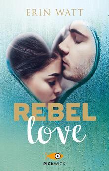 Rebel love. Ediz. italiana.pdf