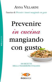 Prevenire in cucina mangiando con gusto - Anna Villarini - copertina