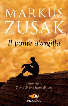 Il ponte d'argilla, Markus Zusak (Frassinelli)