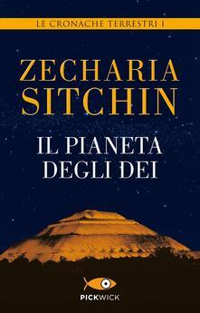 Teamforchildrenvicenza.it Il pianeta degli dei. Le cronache terrestri. Vol. 1 Image