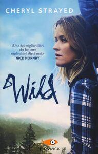 Libro Wild. Una storia selvaggia di avventura e rinascita Cheryl Strayed