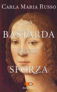 La bastarda degli Sforza