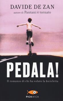 Tegliowinterrun.it Pedala! Il romanzo di chi ha voluto la bicicletta Image