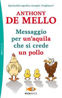 Messaggio per un'aquila che si crede un pollo - De Mello Anthony - wuz.it