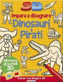 Warholgenova.it Impara a disegnare dinosauri e pirati 3D. Ediz. illustrata Image