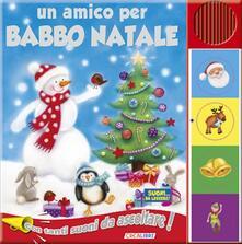 Un amico per Babbo Natale. Libro sonoro.pdf