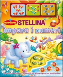 Promoartpalermo.it Stellina impara i numeri. Imparo tutto. Ediz. illustrata Image